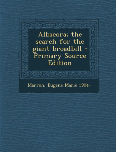 9781289791407: Albacora; The Search for the Giant Broadbill