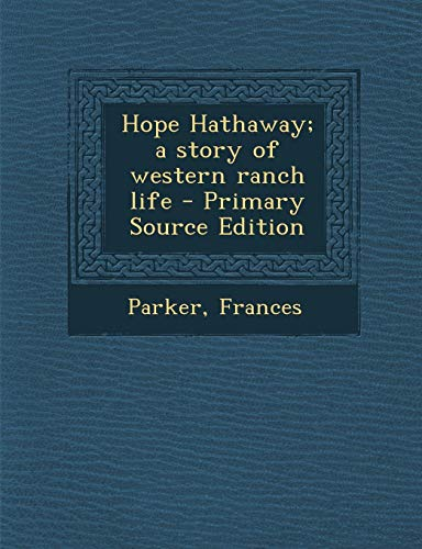 9781289791728: Hope Hathaway; A Story of Western Ranch Life