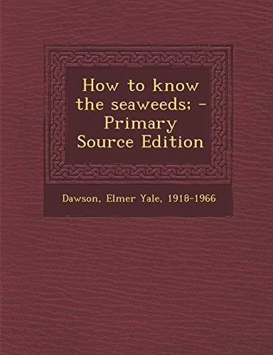 9781289791810: How to know the seaweeds;