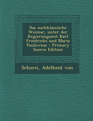 9781289793890: Das nachklassische Weimar, unter der Regierungszeit Karl Friedrichs und Maria Paulownas (Cambridge Studies in Renaissance Literature and Culture) (German Edition)