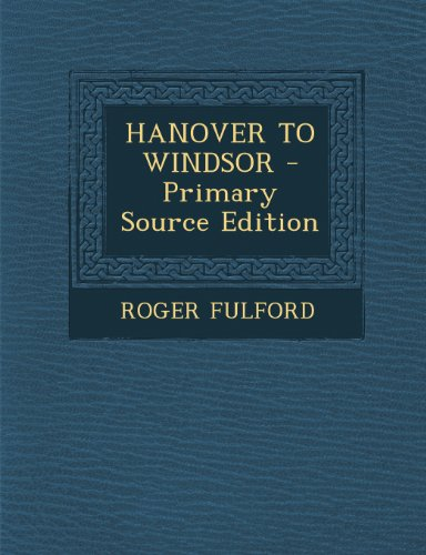 9781289801694: Hanover to Windsor