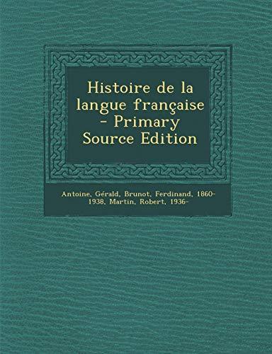 9781289803988: Histoire de la langue française - Primary Source Edition (French Edition)