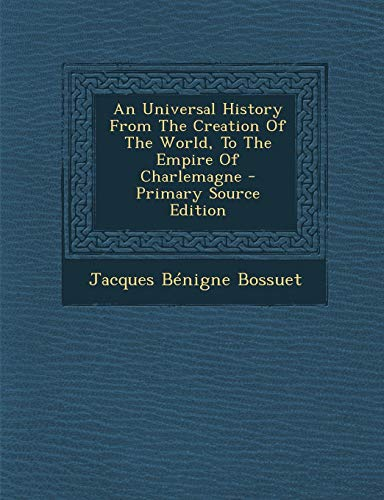 9781289804565: Universal History from the Creation of the World, to the Empire of Charlemagne