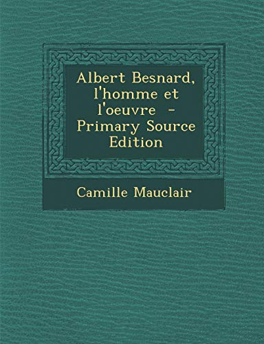 9781289805173: Albert Besnard, L'Homme Et L'Oeuvre (French Edition)