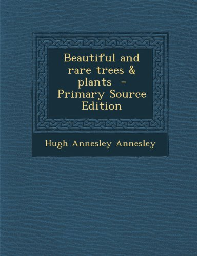 9781289808327: Beautiful and rare trees & plants