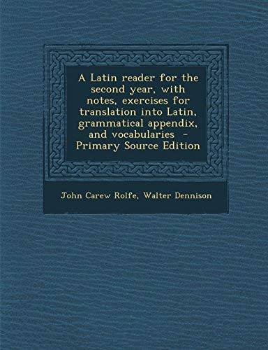 Latin Reader For The Second Year, With