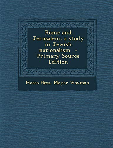 9781289808921: Rome and Jerusalem; a study in Jewish nationalism - Primary Source Edition