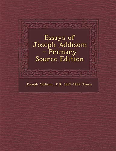 9781289808952: Essays of Joseph Addison; - AbeBooks - Joseph Addison ...