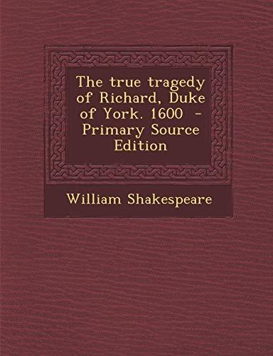 9781289808976: The true tragedy of Richard, Duke of York. 1600