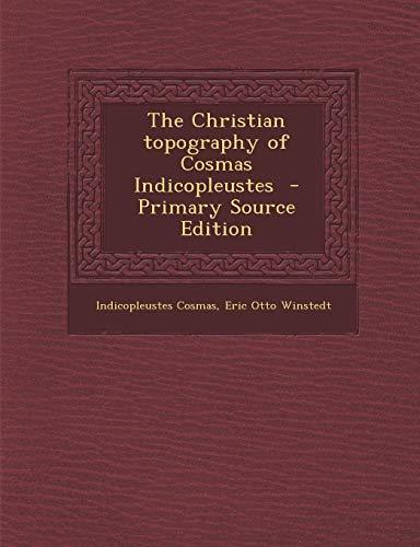 9781289814472: Christian Topography of Cosmas Indicopleustes