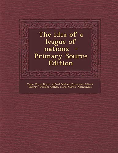 9781289816896: Idea of a League of Nations