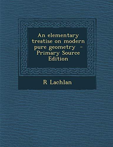 9781289817459: Elementary Treatise on Modern Pure Geometry