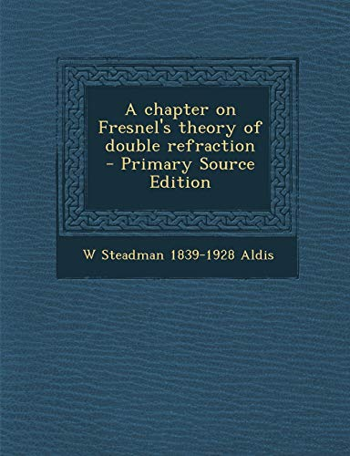 9781289817756: Chapter on Fresnel's Theory of Double Refraction