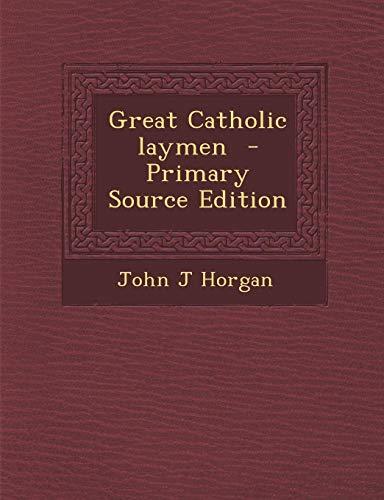 9781289821357: Great Catholic Laymen