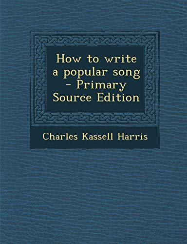 9781289823771: How to write a popular song