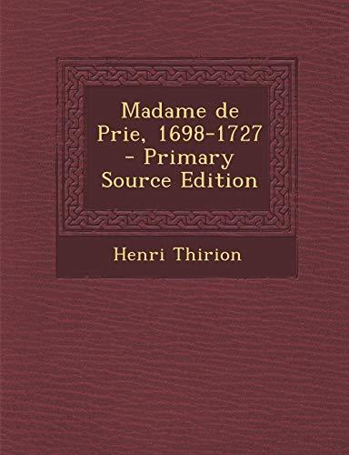 9781289826925: Madame de Prie, 1698-1727