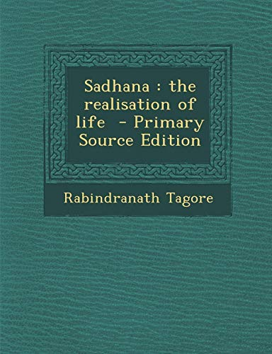 9781289831684: Sadhana: The Realisation of Life