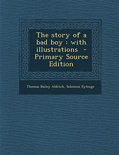 9781289832933: The story of a bad boy: with illustrations