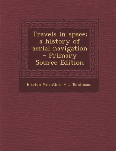 9781289835040: Travels in Space; A History of Aerial Navigation
