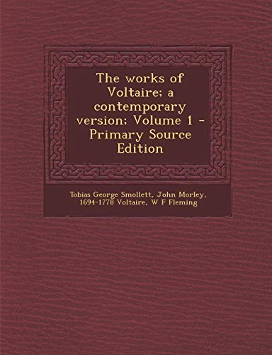 9781289835712: The works of Voltaire; a contemporary version; Volume 1