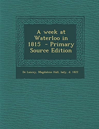 9781289835842: A Week at Waterloo in 1815
