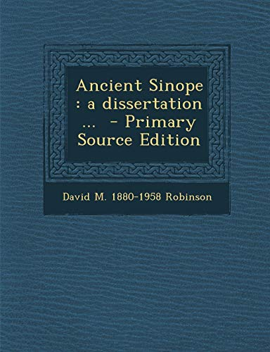 9781289836818: Ancient Sinope: A Dissertation ...
