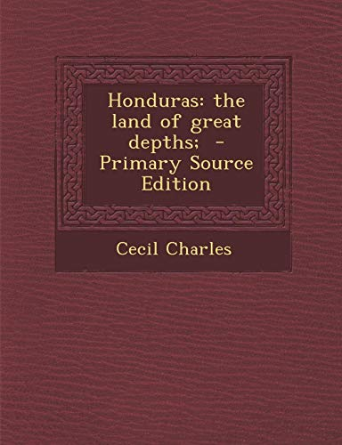 9781289838577: Honduras: The Land of Great Depths;