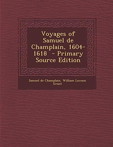 9781289838799: Voyages of Samuel de Champlain, 1604-1618
