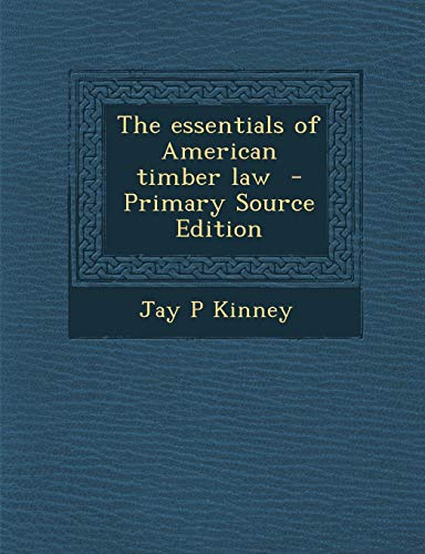 9781289840853: Essentials of American Timber Law