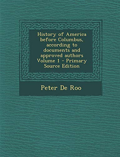 9781289842031: History of America before Columbus, according to documents and approved authors Volume 1