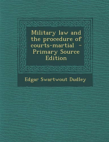 9781289848712: Military law and the procedure of courts-martial