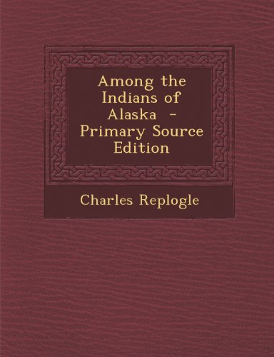 9781289857066: Among the Indians of Alaska - Primary Source Edition