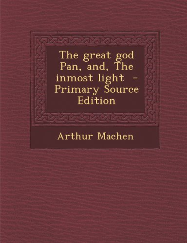 9781289857615: The Great God Pan, And, the Inmost Light