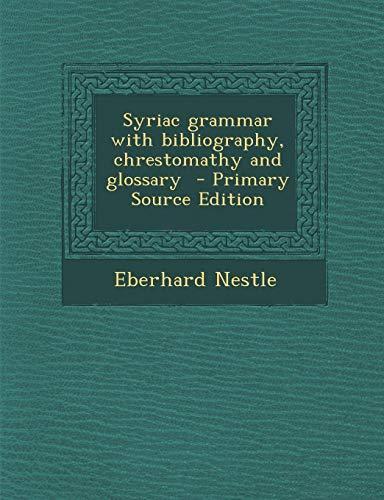 9781289869793: Syriac Grammar with Bibliography, Chrestomathy and Glossary