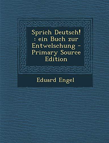 9781289871789: Sprich Deutsch!: Ein Buch Zur Entwelschung - Primary Source Edition (German Edition)