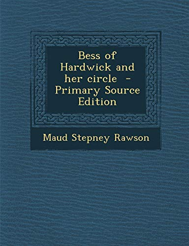 9781289877309: Bess of Hardwick and her circle
