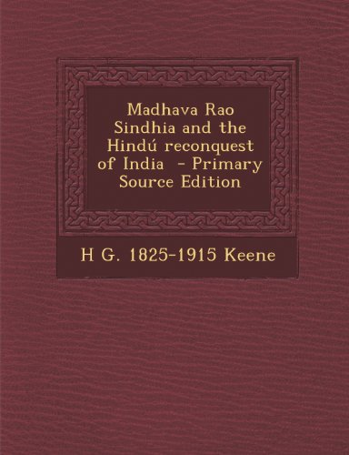 9781289877682: Madhava Rao Sindhia and the Hindu Reconquest of India