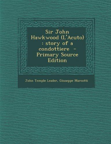 9781289880200: Sir John Hawkwood (L'Acuto): Story of a Condottiere