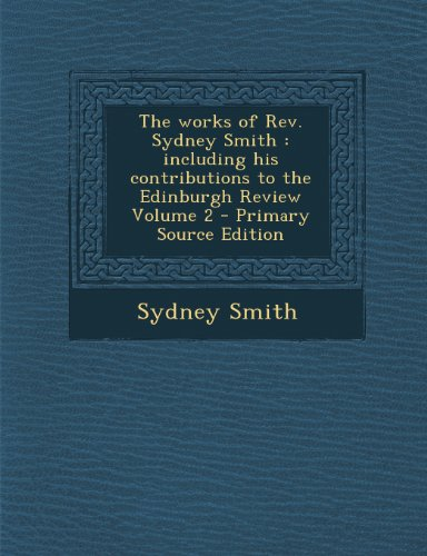 9781289881290: Works of REV. Sydney Smith: Including His Contributions to the Edinburgh Review Volume 2