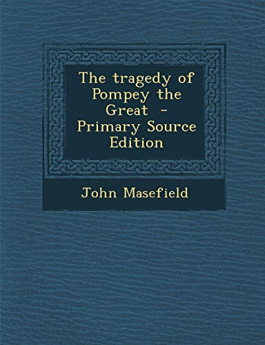 9781289893026: The Tragedy of Pompey the Great - Primary Source Edition