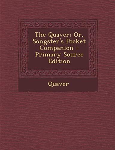 9781289899264: Quaver; Or, Songster's Pocket Companion