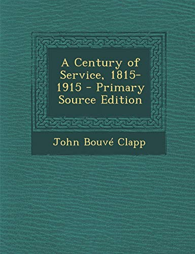9781289899820: Century of Service, 1815-1915