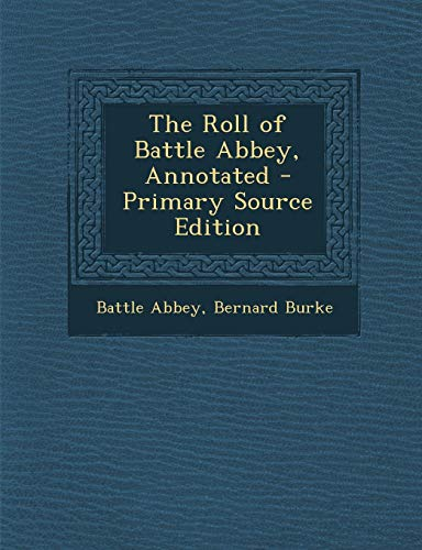 9781289901165: The Roll of Battle Abbey, Annotated