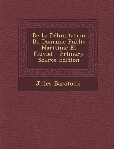 9781289902438: de La Delimitation Du Domaine Public Maritime Et Fluvial