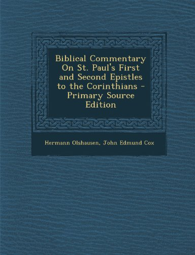 9781289914233: Biblical Commentary On St. Paul's First and Second Epistles to the Corinthians