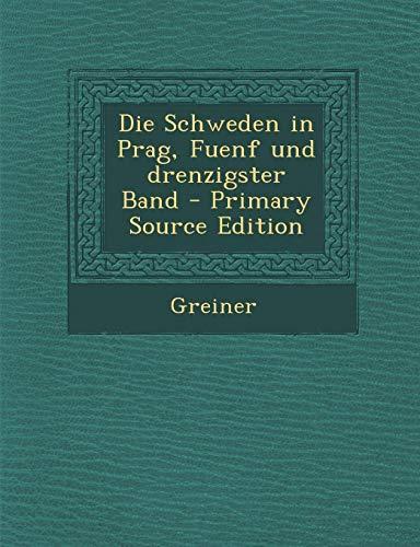 9781289916626: Die Schweden in Prag, Fuenf Und Drenzigster Band
