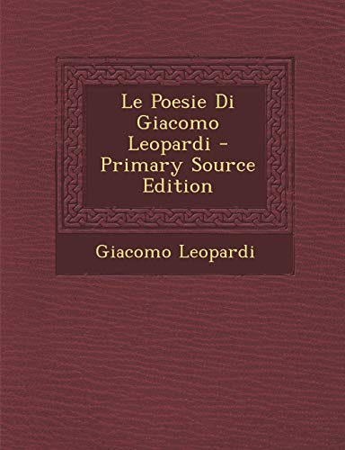 9781289920852: Le Poesie Di Giacomo Leopardi