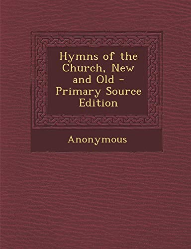 9781289921965: Hymns of the Church, New and Old