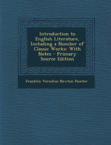 9781289926755: Introduction to English Literature, Including a Number of Classic Works: With Notes - Primary Source Edition