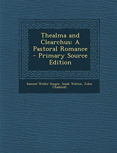 9781289935467: Thealma and Clearchus: A Pastoral Romance
